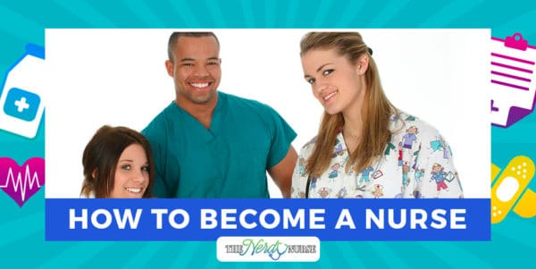 How to Become a Nurse