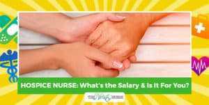 Hospice Nurse: What's the Salary & Is It For You?