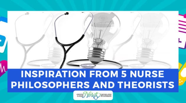 Inspiration from 5 Nurse Philosophers and Theorists