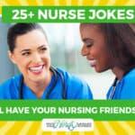 25+ Nurse Jokes That Will Have Your Nursing Friends Rolling