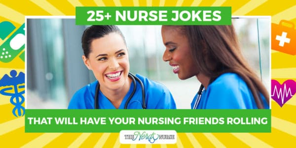 25+ Nurse Jokes That Will Have Your Nursing Friends Rolling