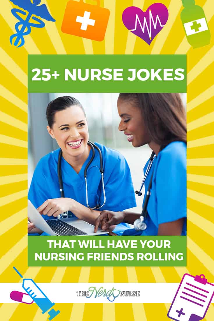 25+ Nurse Jokes That Will Have Your Nursing Friends Rolling. #NurseHumor #nurses #humor
