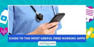 A Guide To The Most Useful Free Nursing Apps