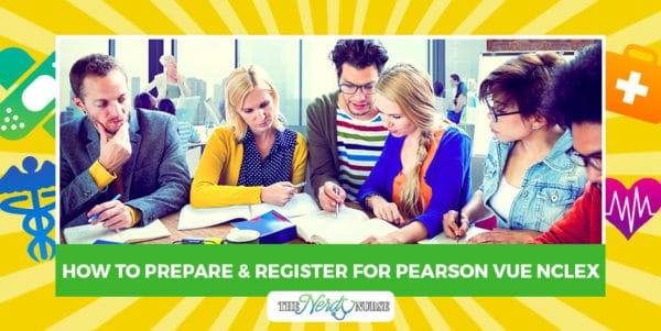 How to Prepare and Register for Pearson VUE NCLEX