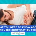 What You Need to Know About Opioid Induced Constipation Treatment Options