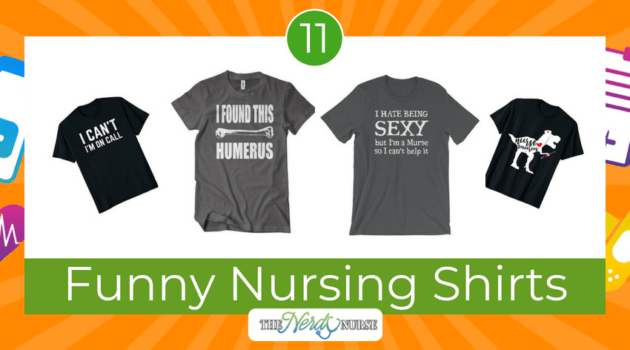 Nurse Pride: 11 Funny Nursing Shirts