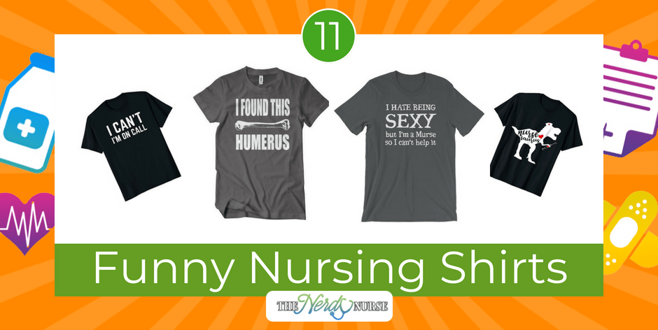 11 Funny Nursing Shirts