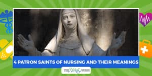 4 Patron Saints of Nursing and Their Meanings