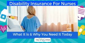 Disability Insurance For Nurses - What It Is & Why You Need It Today