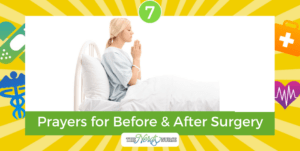 7 Prayers for Before & After Surgery