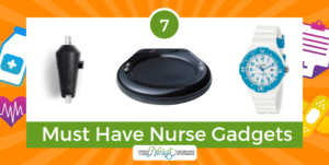7 Must Have Nurse Gadgets
