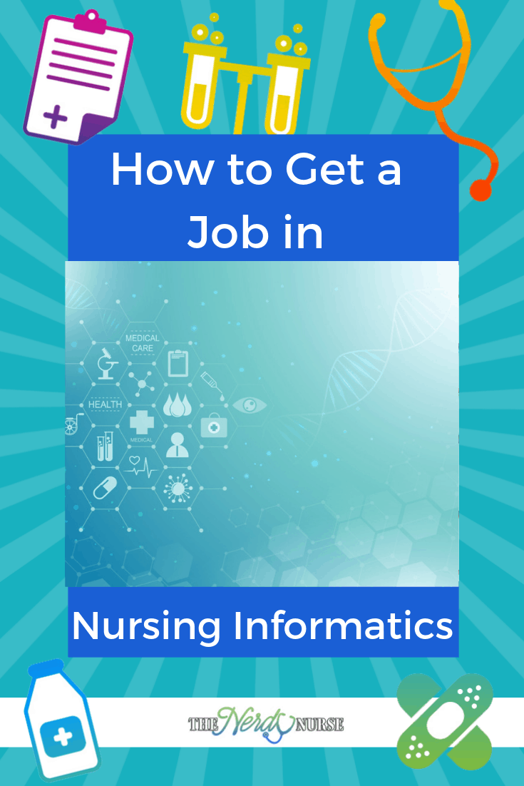 How to Get a Job in Nursing Informatics. Is a job as an informatics nurse right for you? #nurse #nurses #nursing #thenerdynurse #informatics #nursinginformatics #nursespeciality #career