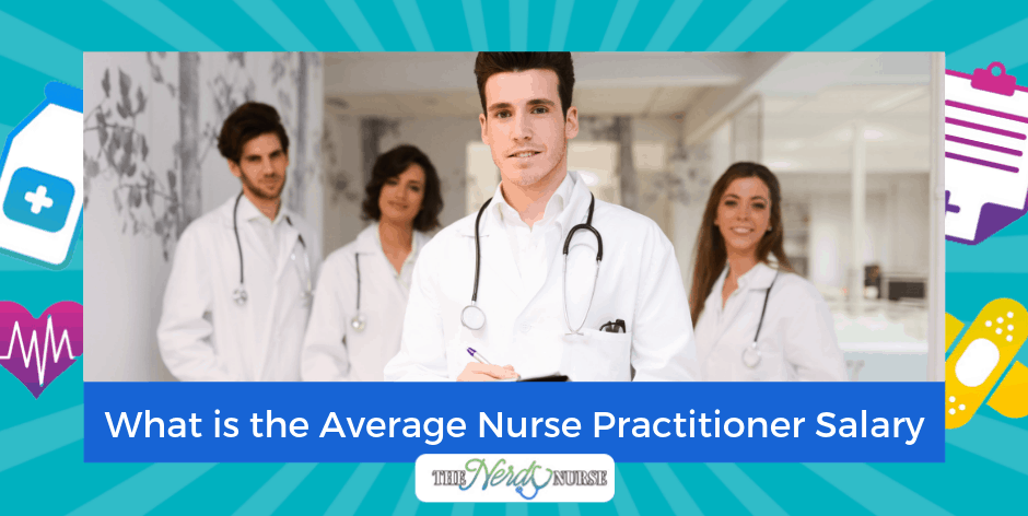 What is the Average Nurse Practitioner Salary