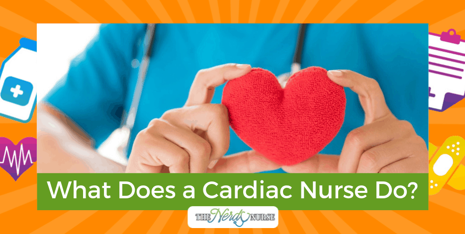 What Does a Cardiac Nurse Do?