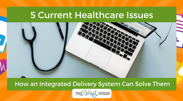 5 Current Healthcare Issues and How an Integrated Delivery System Can Solve Them