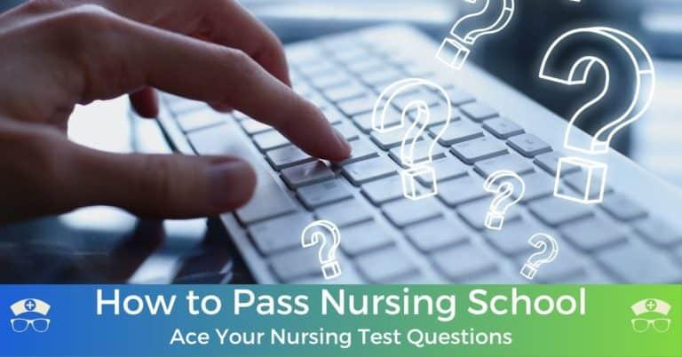 How to Pass Nursing School: Ace Your Nursing Test Questions