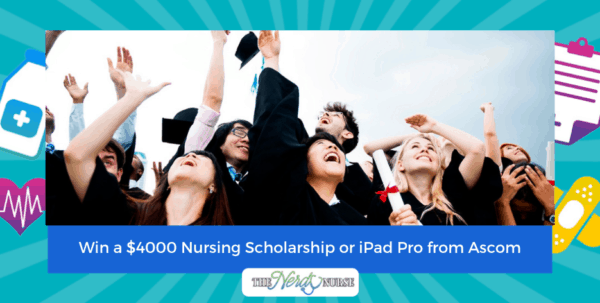 Win a $4000 Nursing Scholarship or iPad Pro from Ascom