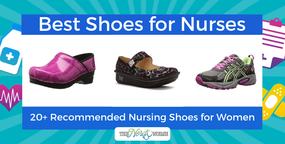 Best Shoes for Nurses - 20+ Recommended Nursing Shoes for Women