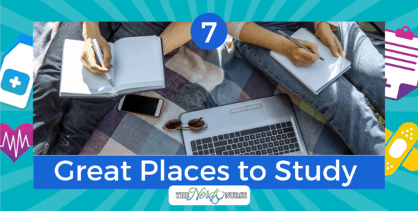 7 Great Places to Study When You Are In Nursing School