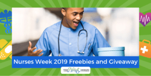 Nurses Week 2019 Freebies and Giveaway