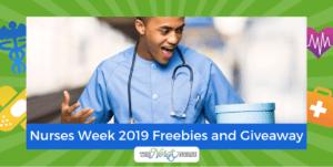 Nurses Week 2019 Freebies and Giveaway