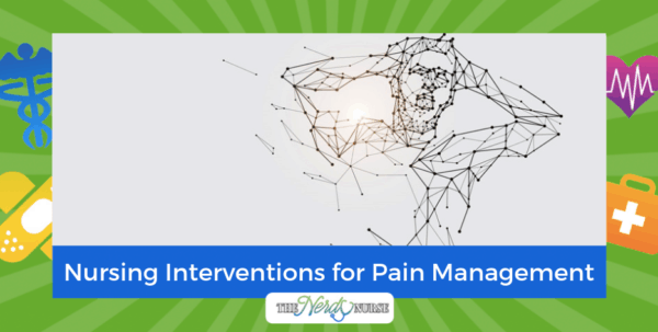 Nursing Interventions for Acute and Chronic Pain Management