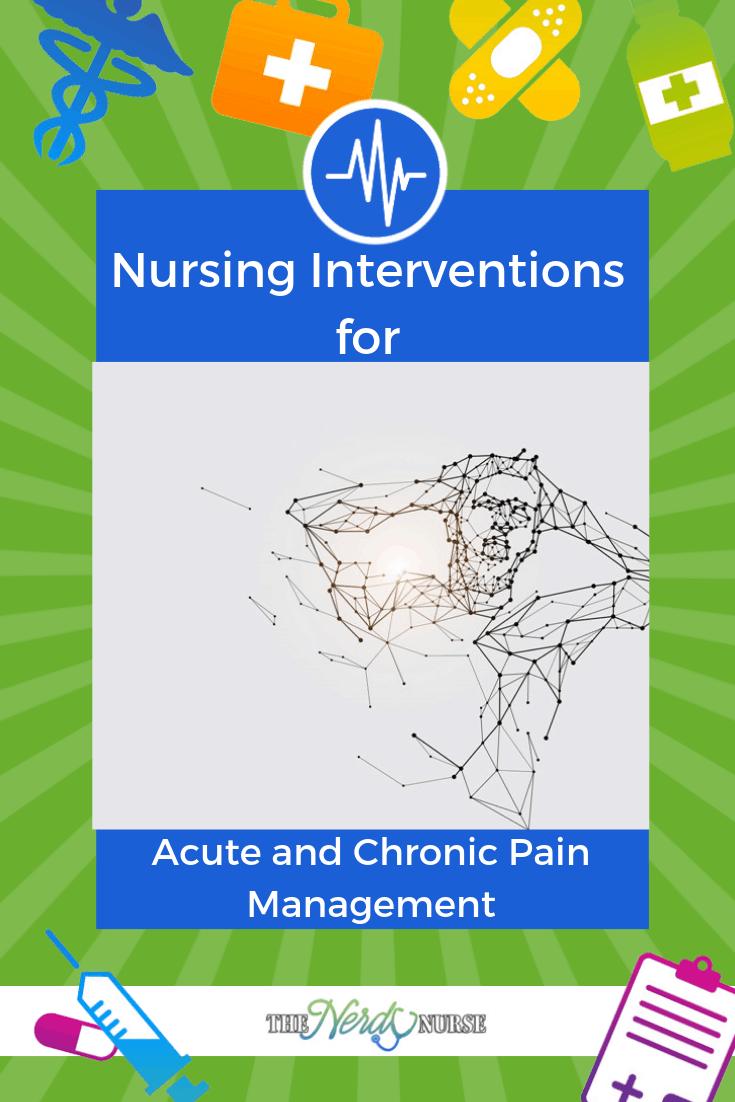Nursing Interventions for Acute and Chronic Pain Management. #thenerdynurse #nurse #nurses #pain #painmanagement #nursinginterventions #tips #chronic #acute