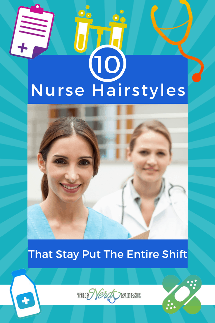 10 Nurse Hairstyles That Stay Put The Entire Shift #thenerdynurse #nurse #nurses #nursehair #hairstyle #braid #easy