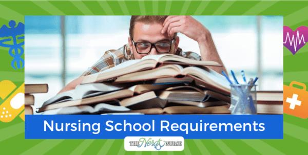 How to Get Into Nursing School: Nursing School Requirements
