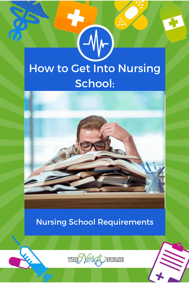How to Get Into Nursing School. Nursing School Requirements are different from other career choices. Learn more about nursing school requirements. #nurse #nurses #thenerdynurse #nursingschool #studentnurse