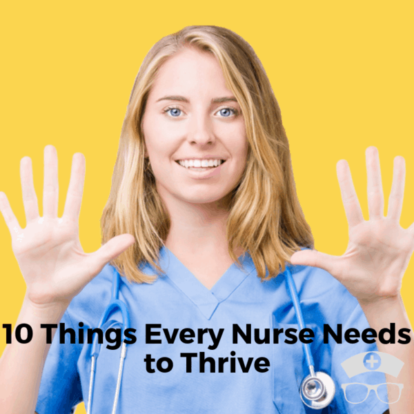 10 Things Every Nurse Needs to Thrive