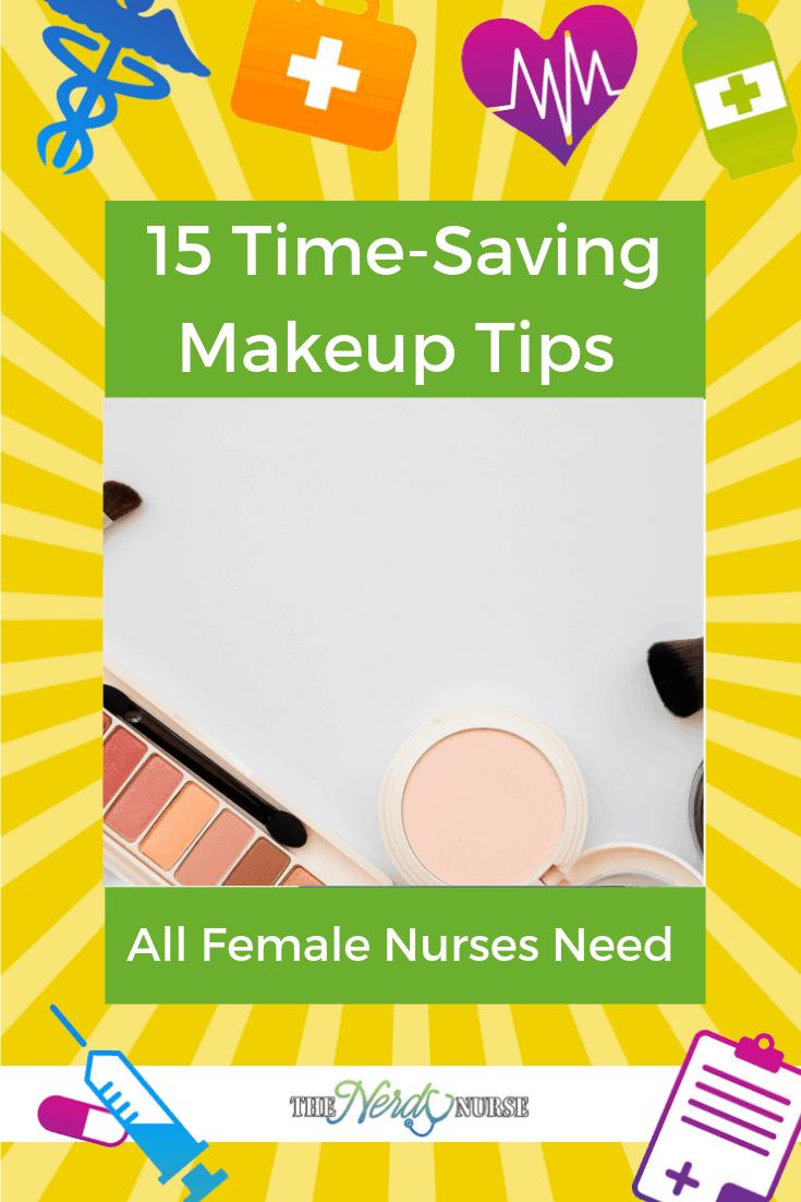 15 Time-Saving Makeup Tips All Female Nurses Need. #thenerdynurse #nurses #nurse #beauty #makeup #makeuptips