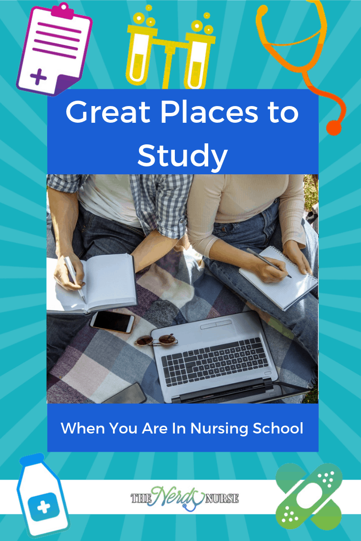 7 Great Places to Study When You Are In Nursing School #thenerdynurse #nurse #nurses #nursingschool #tips #study
