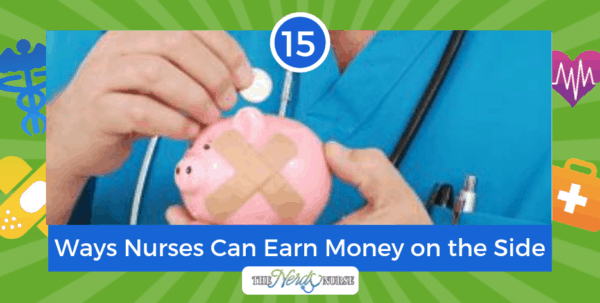 15 Creative & Fun Ways Nurses Can Earn Money on the Side