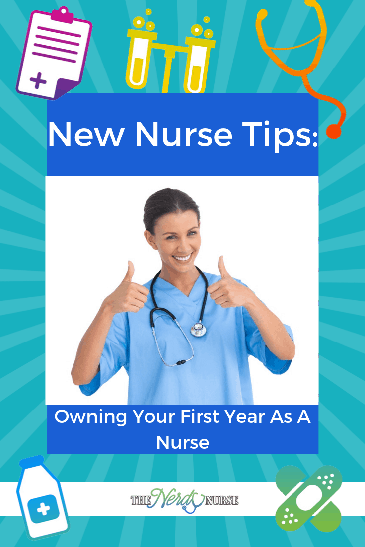 New Nurse Tips: Owning Your First Year As A Nurse #thenerdynurse #nurse #nurses #newnurse #newgrad #newRN #RN