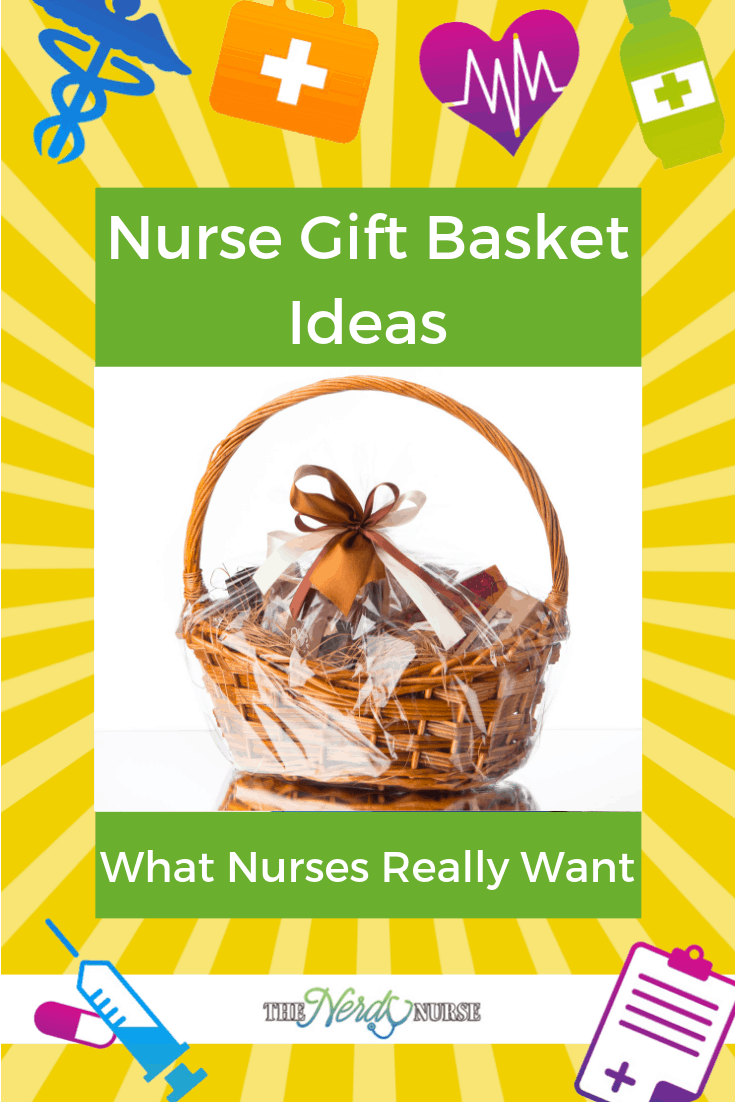 Nurse Gift Basket Ideas - What All Nurses Really Want #thenerdynurse #nurse #nurses #giftsfornurses #giftideas #gifts #giftbasket #nursegifts #basket