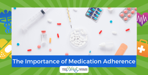 The Importance of Medication Adherence