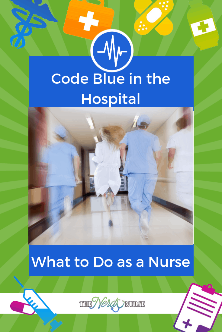 Code Blue in the Hospital: What to Do as a Nurse. #thenerdynurse #nurse #nurses #codeblue #helpfultips #RN
