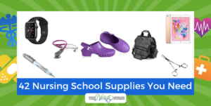 42 Nursing School Supplies You Need - The Ultimate List