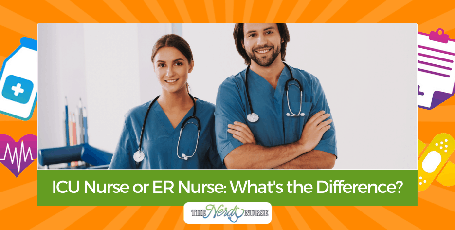 ICU Nurse or ER Nurse: What's the Difference?