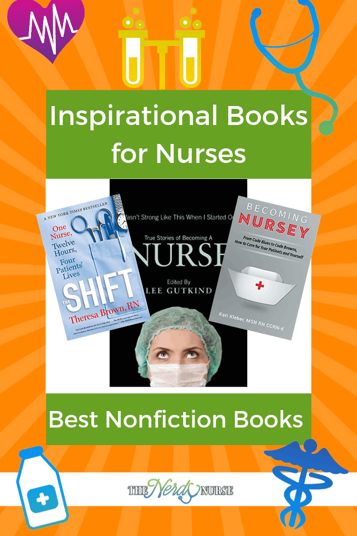 Inspirational Books for Nurses - The Best Nonfiction Books For Nurses. #thenerdynurse #nurse #nurses #booksfornurses #nonfiction #books