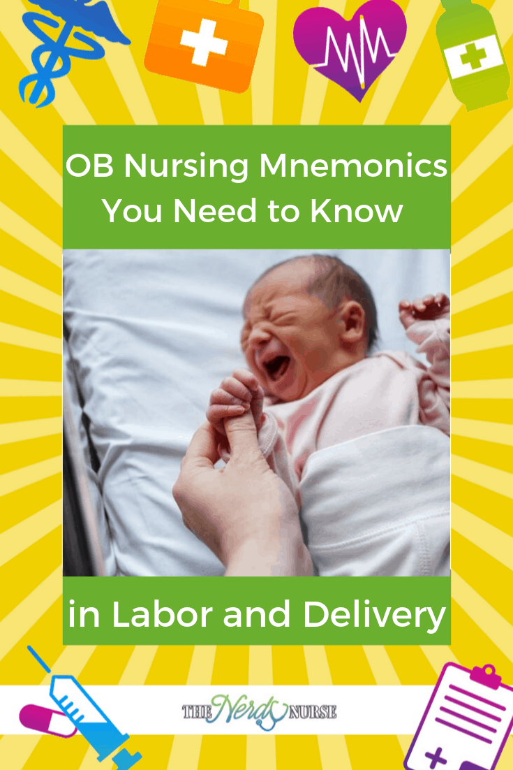 OB Nursing Mnemonics You Need to Know in Labor and Delivery. #thenerdynurse #nurse #nurses #L&Dnurse #OBnurse #mnemonics #nursingmnemonics