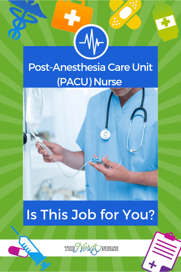 Post-Anesthesia Care Unit (PACU) Nurse - Is This Job for You? #thenerdynurse #nurse #nurses #pacu #pacunurse #nursespeciality