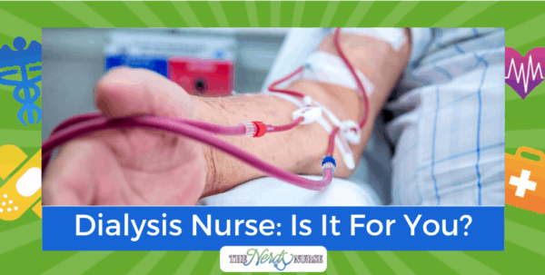 Dialysis Nurse: Is It For You?