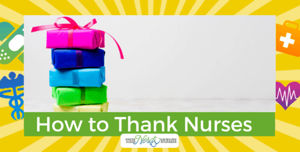 How to Thank Nurses (And What Not to Do)