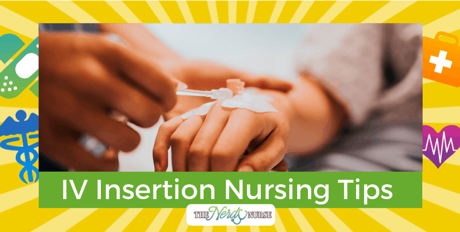 IV Insertion Nursing Tips for New and Experienced Nurses