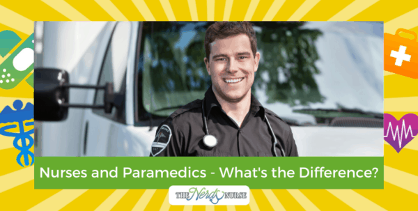 Nurses and Paramedics - What's the Difference?