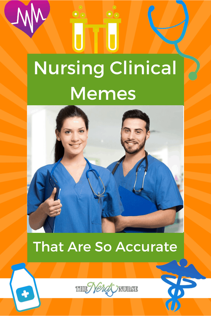 Nursing Clinical Memes That Are So Accurate. These Nursing Clinical memes will have you laughing and dying to share with others. #thenerdynurse #nurse #nurses #nursememe #humor #nursinghumor