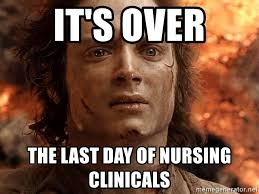 last day of clinicals meme