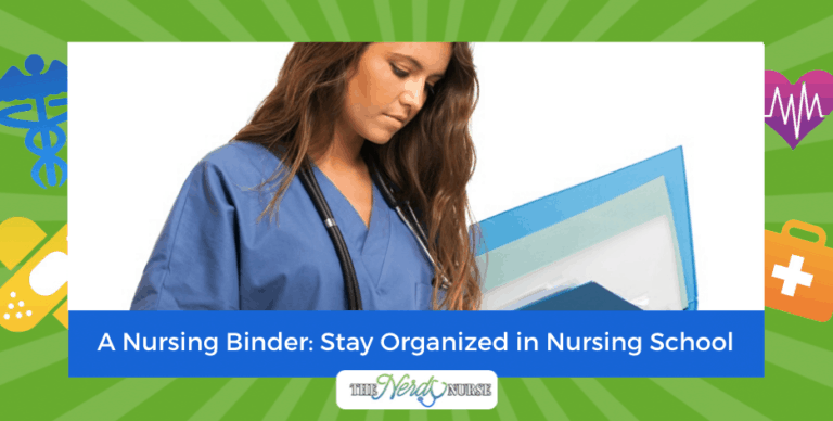 A Nursing Binder: Stay Organized in Nursing School